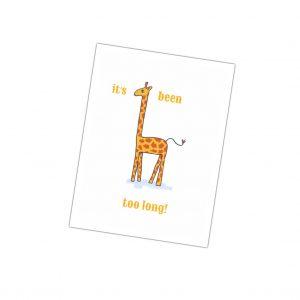 kaartje met giraf en tekst it's been too long